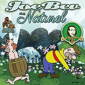 Joe Bev au Naturel Performance