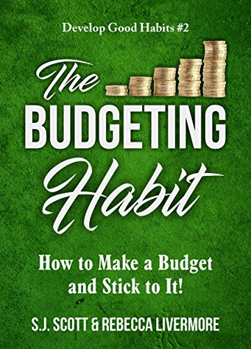 The Budgeting Habit: How to Make a Budget and Stick to It! (Develop Good Habits Book 2) cover