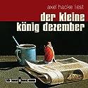 Der kleine König Dezember Hörbuch von Axel Hacke Gesprochen von: Axel Hacke