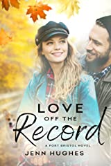 Love off the Record (A Port Bristol Novel) Kindle Edition