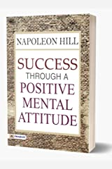 Success Through a Positive Mental Attitude: Napoleon Hill Kindle Edition