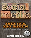 Social Media: Master Social Media Marketing – Facebook, Twitter, Youtube & Instagram (Social Media, Social Media Marketing, Facebook, Twitter, Youtube, Instagram, Pinterest)