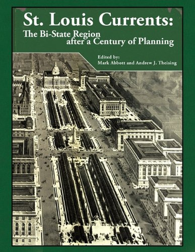 Read Online St. Louis Currents: The Bi-State Region After a Century of Planning PDF