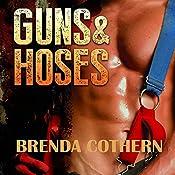 Guns & Hoses | Brenda Cothern