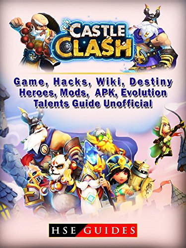 Castle Clash Game, Hacks, Wiki, Destiny, Heroes, Mods, APK, Evolution, Talents, Guide Unofficial