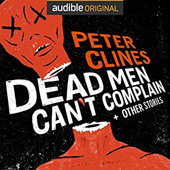 Dead Men Can't Complain and Other Stories by Peter Clines