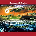 Too Like the Lightning: Terra Ignota, Book 1 Audiobook by Ada Palmer Narrated by Jefferson Mays