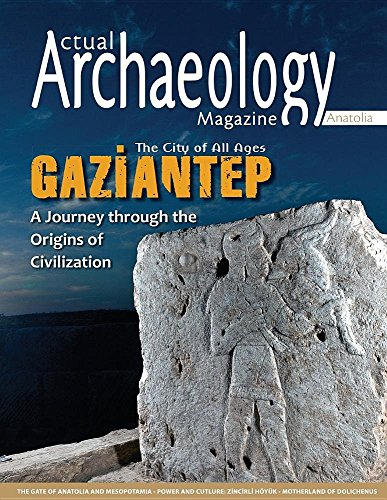 Actual Archaeology: The City of all ages GAZIANTEP (Issue)
