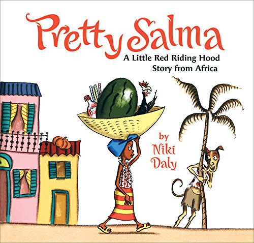Pretty Salma: A Little Red Riding Hood Story from Africa -