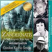 Zandernatis: Pre-Destination: Where Legends Were Born, Book 1 | Gordon Keirle-Smith