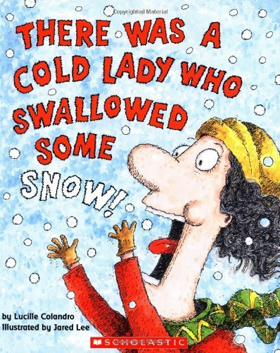 There Was a Cold Lady Who Swallowed Some Snow! by Lucille Colandro (2003-12-01)