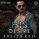 His Desire: HIS Series, Book 1 Audiobook by Sheila Kell Narrated by Carson Beck