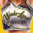 「ワンダーランド3 FOREVER POP」