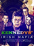The Kennedys%27 Irish Mafia