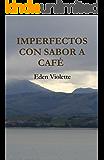 Imperfectos con sabor a café