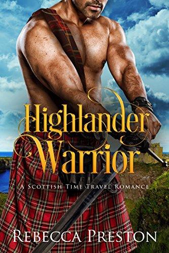 Highlander Warrior: A Scottish Time Travel Romance (Highlander In Time Book - Scottish Cat