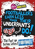 The Fact or Fiction Behind Football (Truth or Busted)