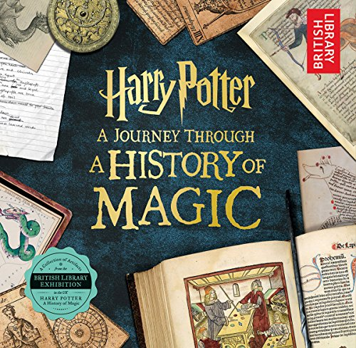 Harry Potter: A Journey Through a History of Magic (Harry Potter Hogwarts School)