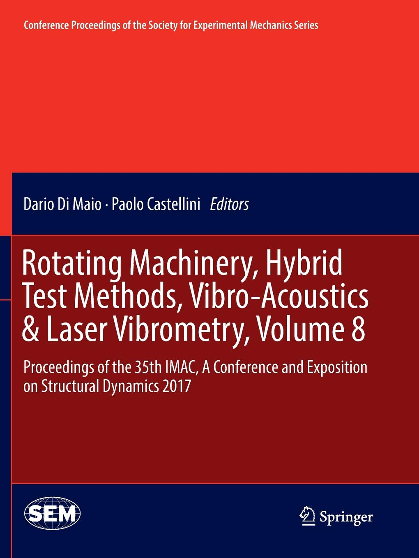 Rotating Machinery, Hybrid Test Methods, Vibro-Acoustics