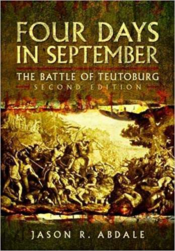 Four Days In September The Battle Of Teutoberg Amazoncouk Jason R Abdale Books