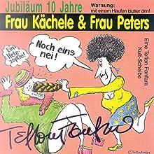 Frau Kächele & Frau Peters: Jubiläum 10 Jahre Hörbuch von Teflon Fonfara Gesprochen von:  Frau Kächele,  Frau Peters