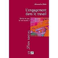 Engagement dans le travail (L'): Qu'est-ce que le vrai boulot?