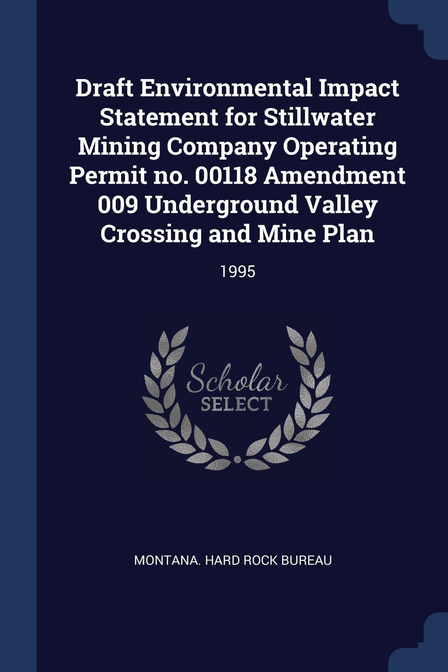 Download Draft Environmental Impact Statement for Stillwater Mining Company Operating Permit no. 00118 Amendment 009 Underground Valley Crossing and Mine Plan: 1995 ebook