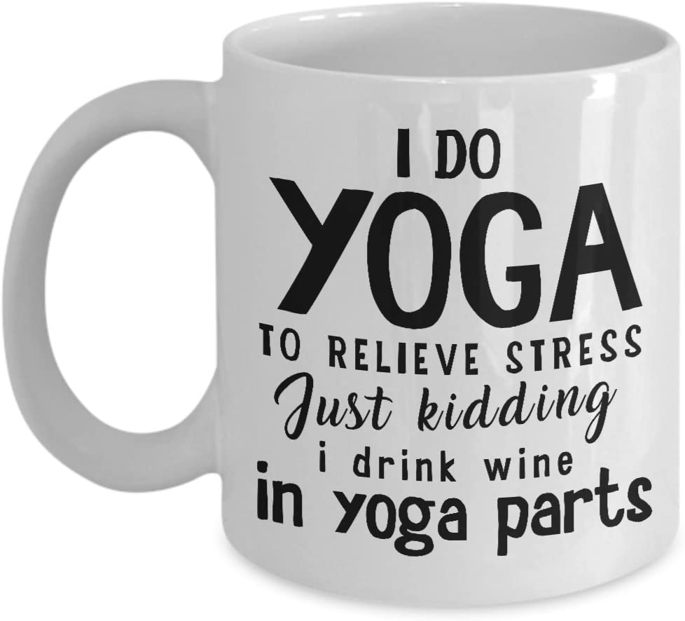 Amazon Com Best Coffee Mug Yoga Gifts Ideas For Men And Women I Do Yoga To Relieve Stress Just Kidding I Drink Wine In Yoga Parts Kitchen Dining