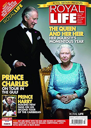 Royal Life Magazine - Issue 27: The Queen And Her Heir - Her Majesty