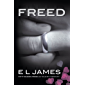 Freed: Fifty Shades Freed as Told by Christian (Fifty Shades as Told by Christian Book 3)