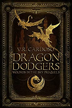 Dragon Dodgers: A Fantasy Adventure (Wounds in the Sky Prequels) by [Cardoso, V. R.]