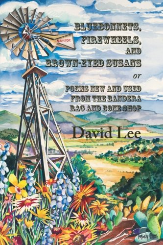 Bluebonnets, Firewheels, and Brown-eyed Susans, or, Poems New and Used From the Bandera Rag and Bone - Shops Firewheel