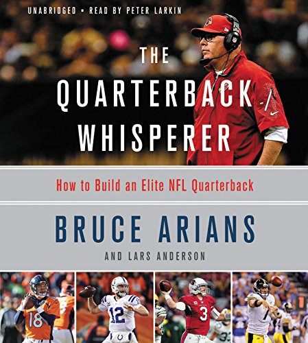 The Quarterback Whisperer: How to Build an Elite NFL Quarterback - Library Edition by Blackstone Pub