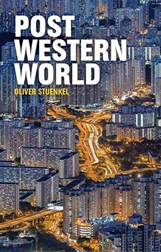 Post-Western World: How Emerging Powers Are Remaking Global Order