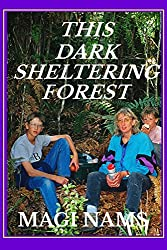 This Dark Sheltering Forest (Cry of the Kiwi: A Family's New Zealand Adventure Book 2)