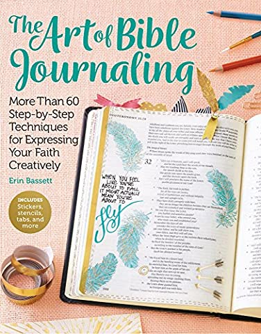 The Art of Bible Journaling: More Than 60 Step-by-Step Techniques for Expressing Your Faith - Creative Scrapbooking