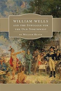 Blacksnake?s Path: The True Adventures of William Wells