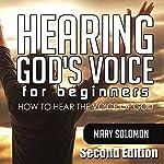 Hearing God's Voice: How to Hear the Voice of God | Mary Solomon