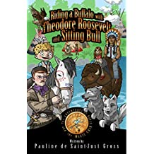 Riding a Buffalo with Theodore Roosevelt and Sitting Bull: The Adventures of Little David and the Magic Coin