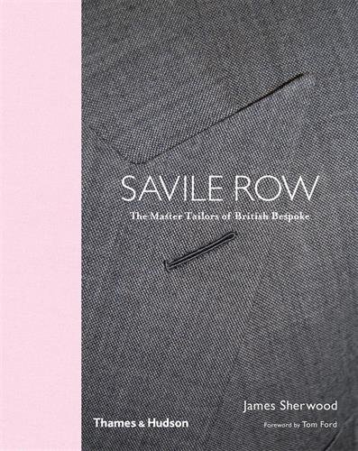 Bespoke: The Master Tailors of Savile Row (Reduced - Ford Tom Uk Clothing