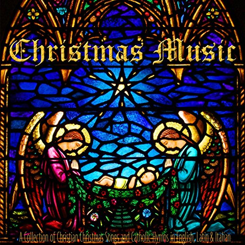 christmas music a collection of christian christmas songs and catholic hymns in english latin - Christmas Songs Religious