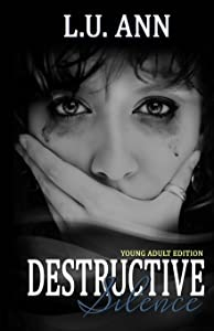 Destructive Silence Young Adult Edition: A Destructive Novel (Volume 1)