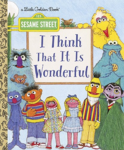 (I Think That It Is Wonderful (Sesame Street) (Little Golden Book))