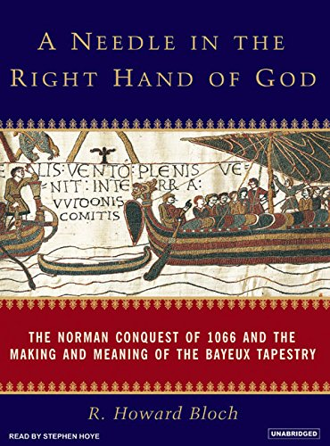 A Needle in the Right Hand of God: The Norman Conquest of 1066 and the Making and Meaning of the Bayeux Tapestry by Tantor Audio