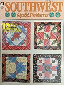 Southwest Quilt Patterns: 12 Classic Quilt Designs for Today's ... : classic quilt patterns - Adamdwight.com