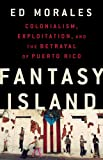 Fantasy Island: Colonialism, Exploitation, and