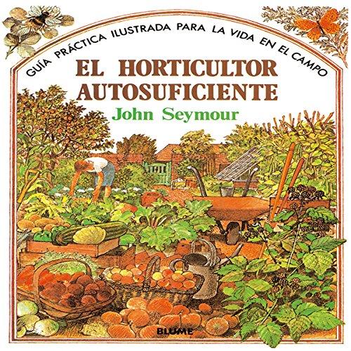 Descargar Libro Gu¡a Práctica Ilustrada. Horticultor Autosuficiente John Seymour