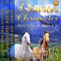 Dawson Chronicles Box Set, Books 1 - 3: Historical Western Cowboy Romance Bundle Audiobook by Linda Bridey Narrated by Mary Ann Weathers