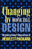 img - for Changing by Design: Organizational Innovation at Hewlett-Packard book / textbook / text book