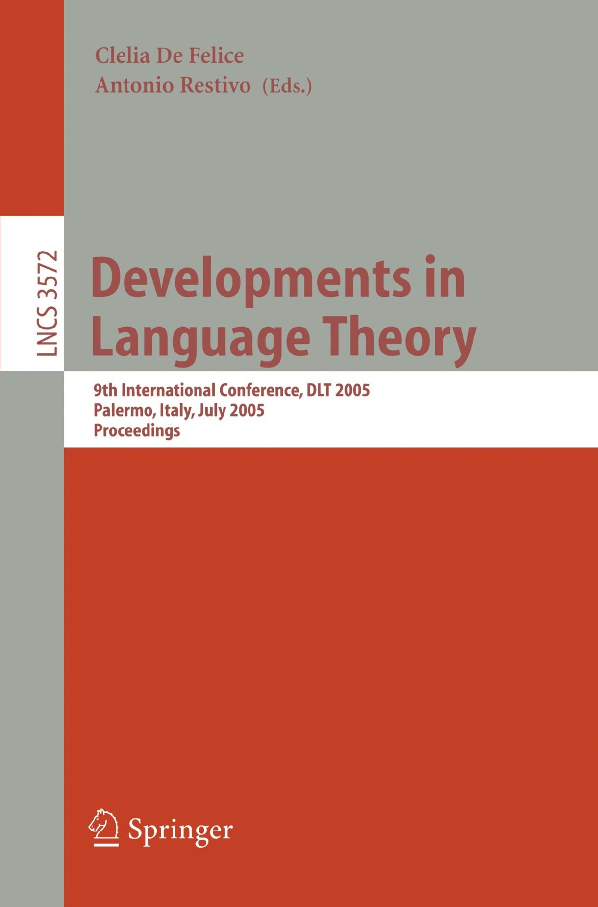 Developments in Language Theory: 9th International Conference, DLT 2005, Palermo, Italy, July 4-8, 2005, Proceedings (Lecture Notes in Computer Science)
